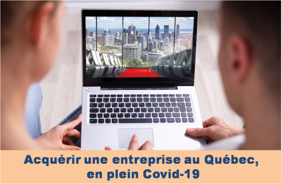 Acquérir une entreprise au Québec, en plein Covid-19
